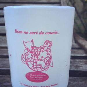 "Mug fabuleux rose ""rien ne sert de courir"""